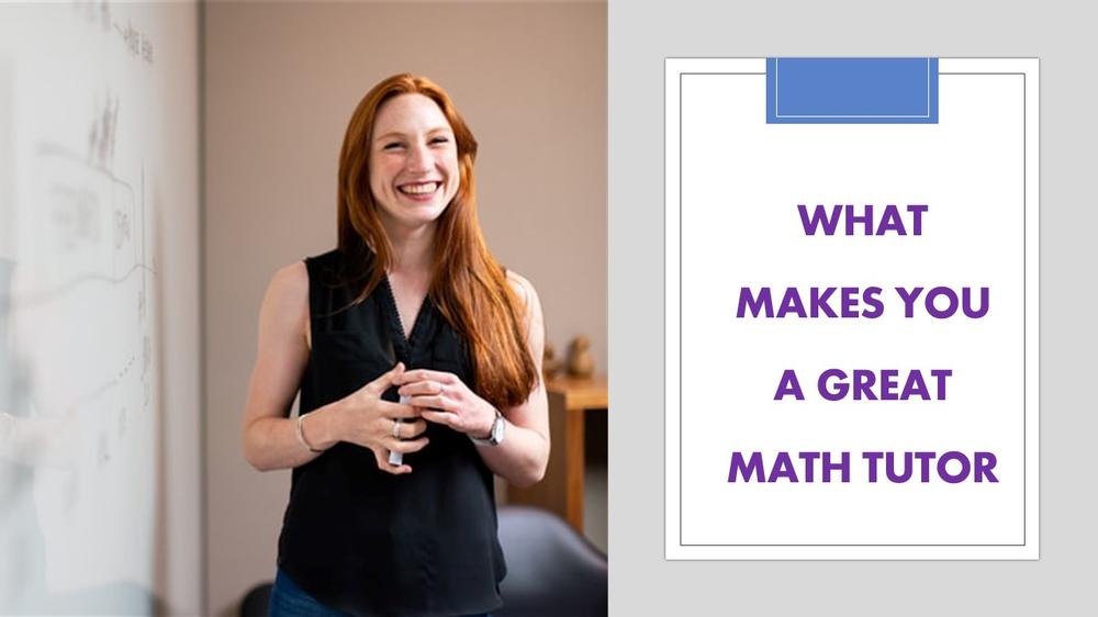 What makes a good math tutor