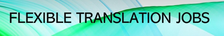 How students can find a flexible translation jobs