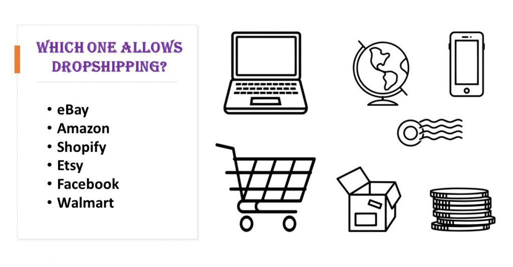 Best platforms to dropship: ebay, amazon, shopify, etsy, facebook, walmart