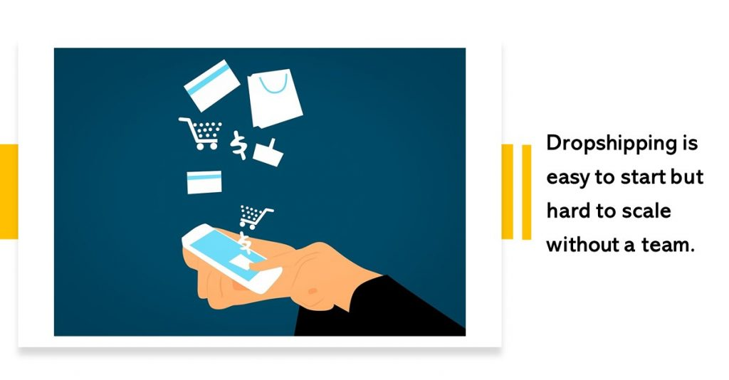 Dropshipping is a scalable business model