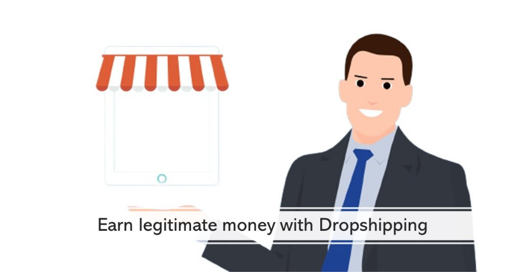 Earn legitimate money with Dropshipping