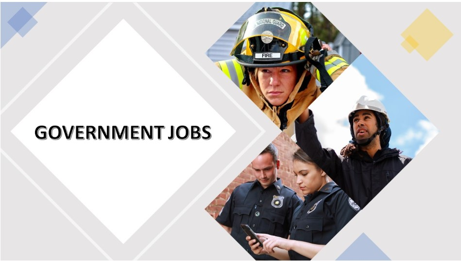 Different Government jobs: Firefighters, road construction, police