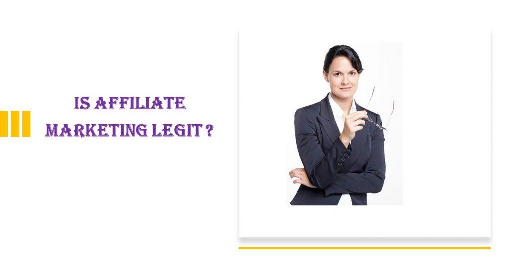Is affiliate marketing legit